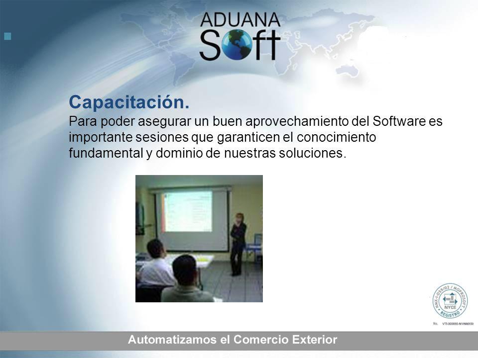 Capacitación. Para poder asegurar un buen aprovechamiento del Software es importante sesiones que garanticen el conocimiento fundamental y dominio de
