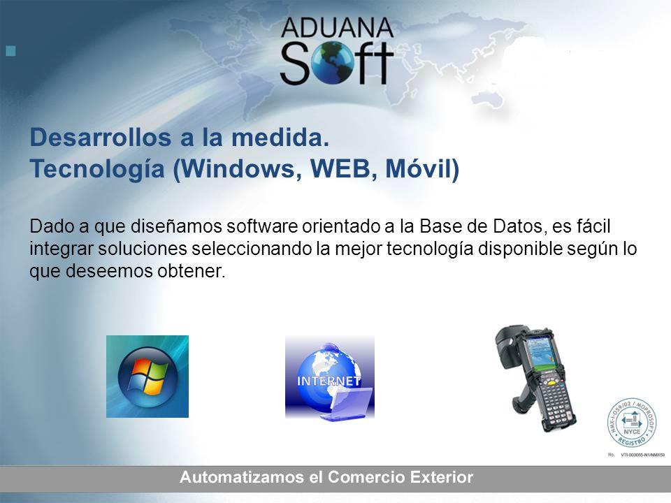 Desarrollos a la medida. Tecnología (Windows, WEB, Móvil) Dado a que diseñamos software orientado a la Base de Datos, es fácil integrar soluciones sel