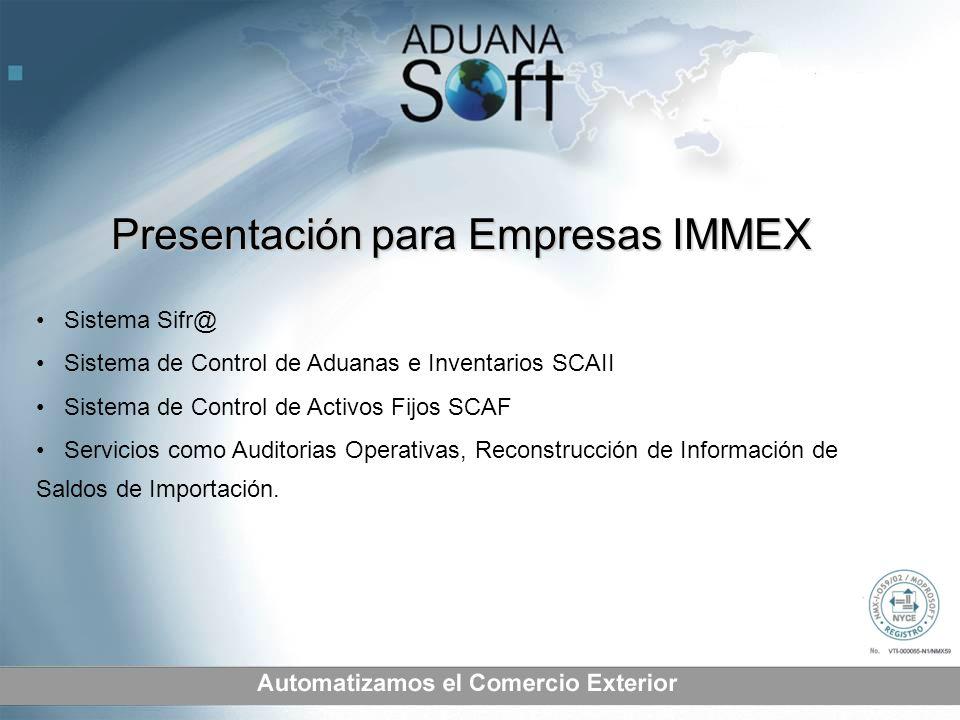 Sistema Sifr@ Sistema de Control de Aduanas e Inventarios SCAII Sistema de Control de Activos Fijos SCAF Servicios como Auditorias Operativas, Reconst