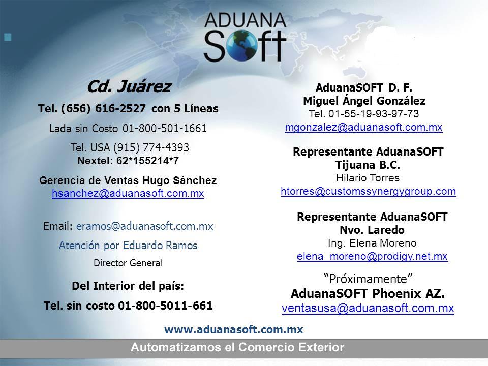 Cd. Juárez Tel. (656) 616-2527 con 5 Líneas Lada sin Costo 01-800-501-1661 Tel. USA (915) 774-4393 Nextel: 62*155214*7 Gerencia de Ventas Hugo Sánchez