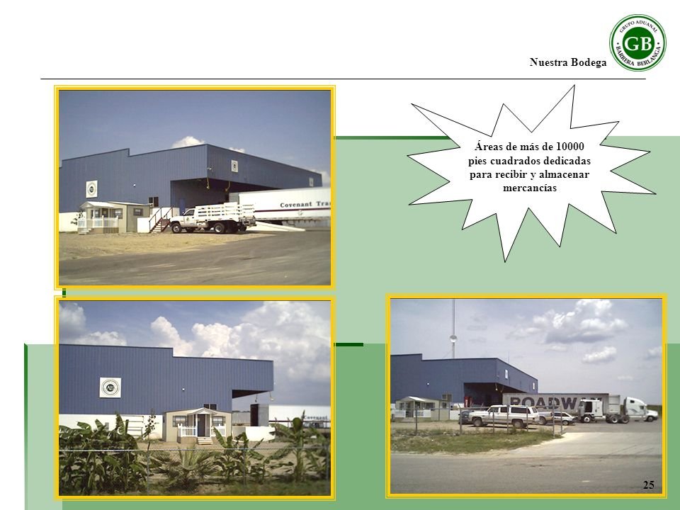Áreas de más de 10000 pies cuadrados dedicadas para recibir y almacenar mercancías Nuestra Bodega 25