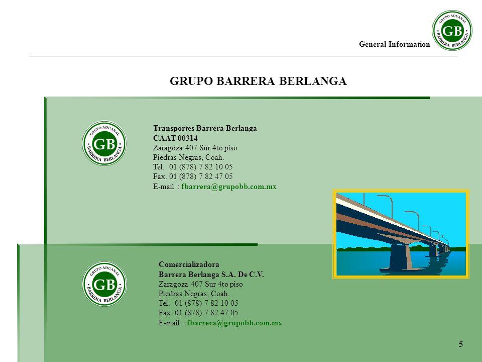 General Information Transportes Barrera Berlanga CAAT 00314 Zaragoza 407 Sur 4to piso Piedras Negras, Coah.