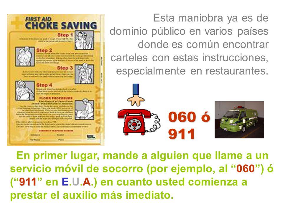 Esta maniobra ya es de dominio público en varios países donde es común encontrar carteles con estas instrucciones, especialmente en restaurantes. 911