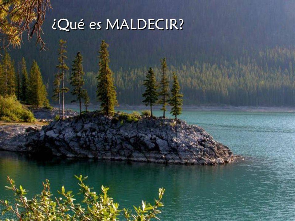 ¿Qué es MALDECIR?