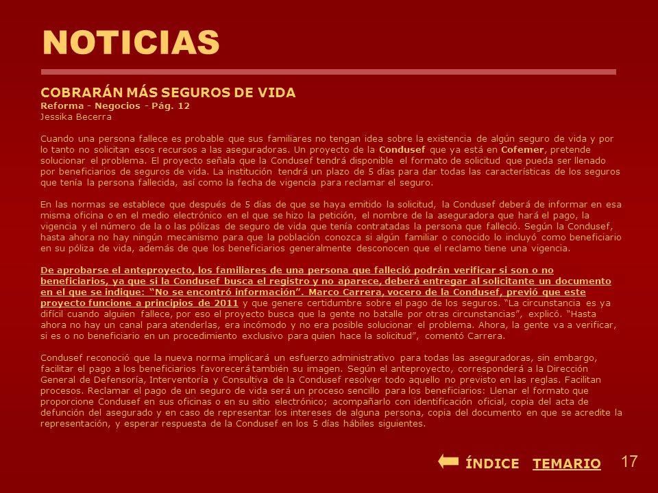 NOTICIAS COBRARÁN MÁS SEGUROS DE VIDA Reforma - Negocios - Pág. 12 Jessika Becerra Cuando una persona fallece es probable que sus familiares no tengan