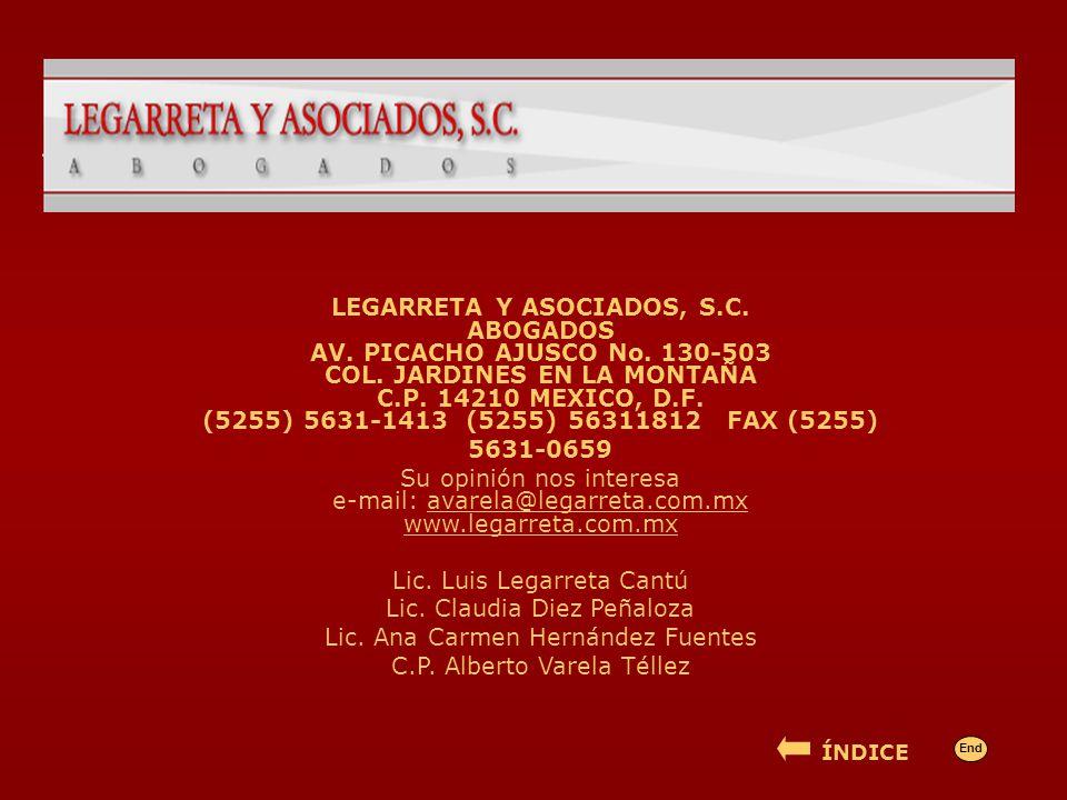 LEGARRETA Y ASOCIADOS, S.C. ABOGADOS AV. PICACHO AJUSCO No. 130-503 COL. JARDINES EN LA MONTAÑA C.P. 14210 MEXICO, D.F. (5255) 5631-1413 (5255) 563118