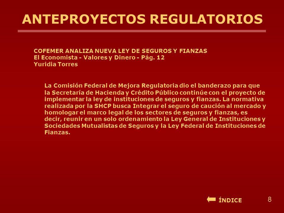 ANTEPROYECTOS REGULATORIOS COFEMER ANALIZA NUEVA LEY DE SEGUROS Y FIANZAS El Economista - Valores y Dinero - Pág.