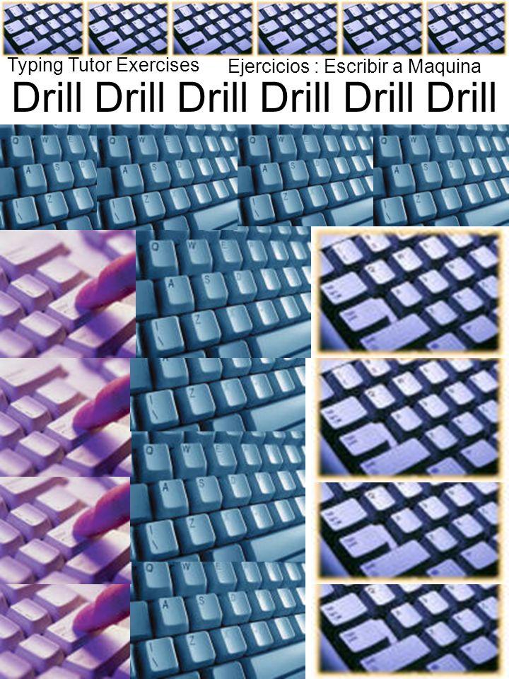 Drill Drill Drill Ejercicios : Escribir a Maquina Typing Tutor Exercises