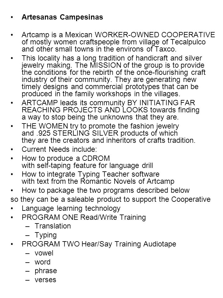 OPPORTUNITIES At the same time as we create the CDROM Language Training product, Azucena is presented as a scene-a-day E/novel to a subscriber list in order to get the word out about our fashion jewelry-producing cooperative.