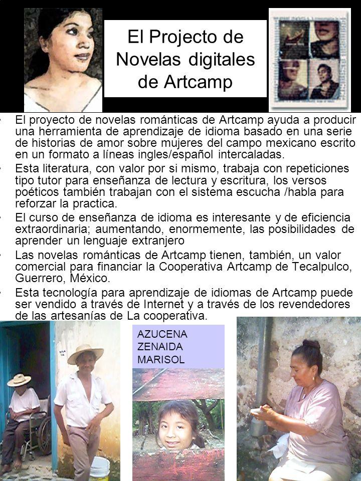 c El Projecto de Novelas digitales de Artcamp El proyecto de novelas románticas de Artcamp ayuda a producir una herramienta de aprendizaje de idioma basado en una serie de historias de amor sobre mujeres del campo mexicano escrito en un formato a líneas ingles/español intercaladas.