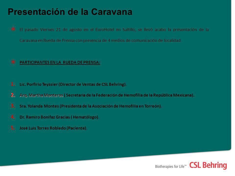 Presentación de la Caravana El pasado Viernes 21 de agosto en el EuroHotel en Saltillo, se llevó acabo la presentación de la Caravana en Rueda de Prensa con presencia de 4 medios de comunicación de localidad.
