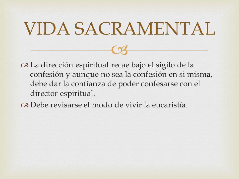 La dirección espiritual recae bajo el sigilo de la confesión y aunque no sea la confesión en si misma, debe dar la confianza de poder confesarse con e