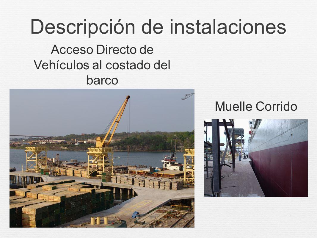 Descripción de instalaciones - Muelle corrido 1 Posición de atraque - Buques de hasta 190 mts.