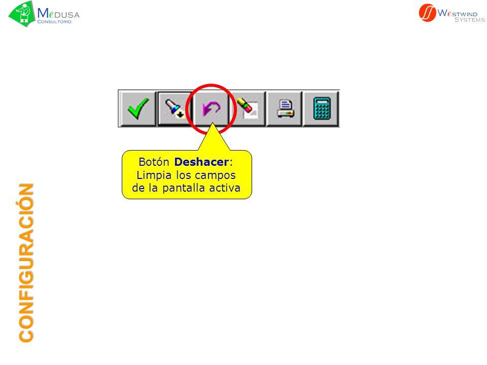 Botón Deshacer: Limpia los campos de la pantalla activa CONFIGURACIÓN