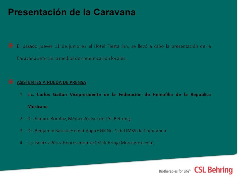 Presentación de la Caravana El pasado jueves 11 de junio en el Hotel Fiesta Inn, se llevó a cabo la presentación de la Caravana ante cinco medios de comunicación locales.