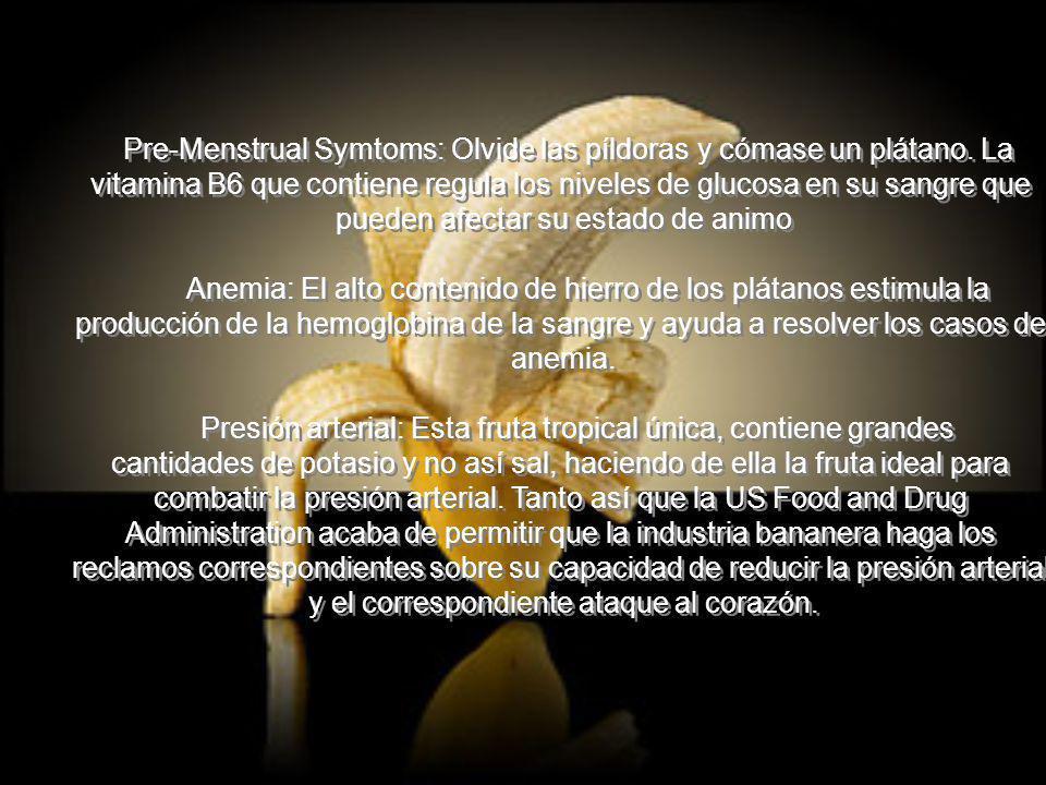 Pre-Menstrual Symtoms: Olvide las píldoras y cómase un plátano. La vitamina B6 que contiene regula los niveles de glucosa en su sangre que pueden afec