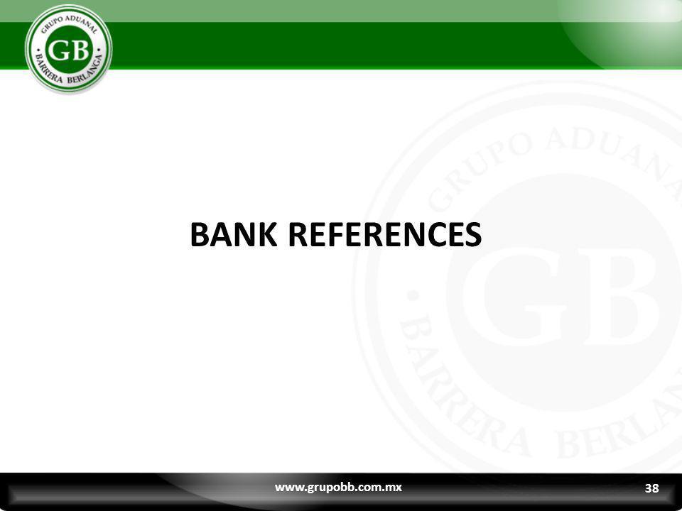 BANK REFERENCES www.grupobb.com.mx 38