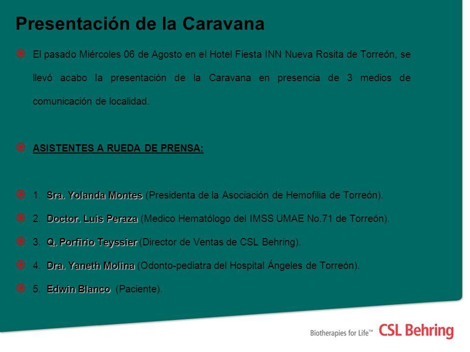 Presentación de la Caravana El pasado Miércoles 06 de Agosto en el Hotel Fiesta INN Nueva Rosita de Torreón, se llevó acabo la presentación de la Caravana en presencia de 3 medios de comunicación de localidad.
