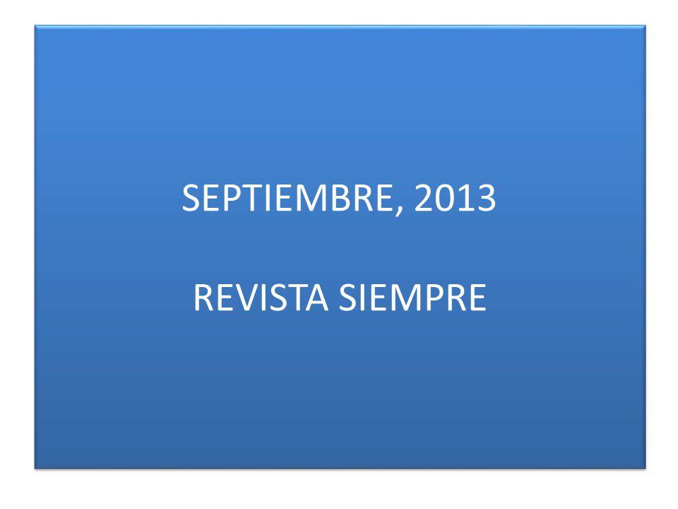 SEPTIEMBRE, 2013 REVISTA SIEMPRE