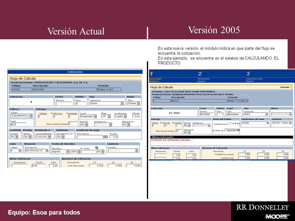 Equipo: Esoa para todos Versión 2005 Versión Actual Aparece la información de el vendedor, lo cual nos permite llevar un mayor control.