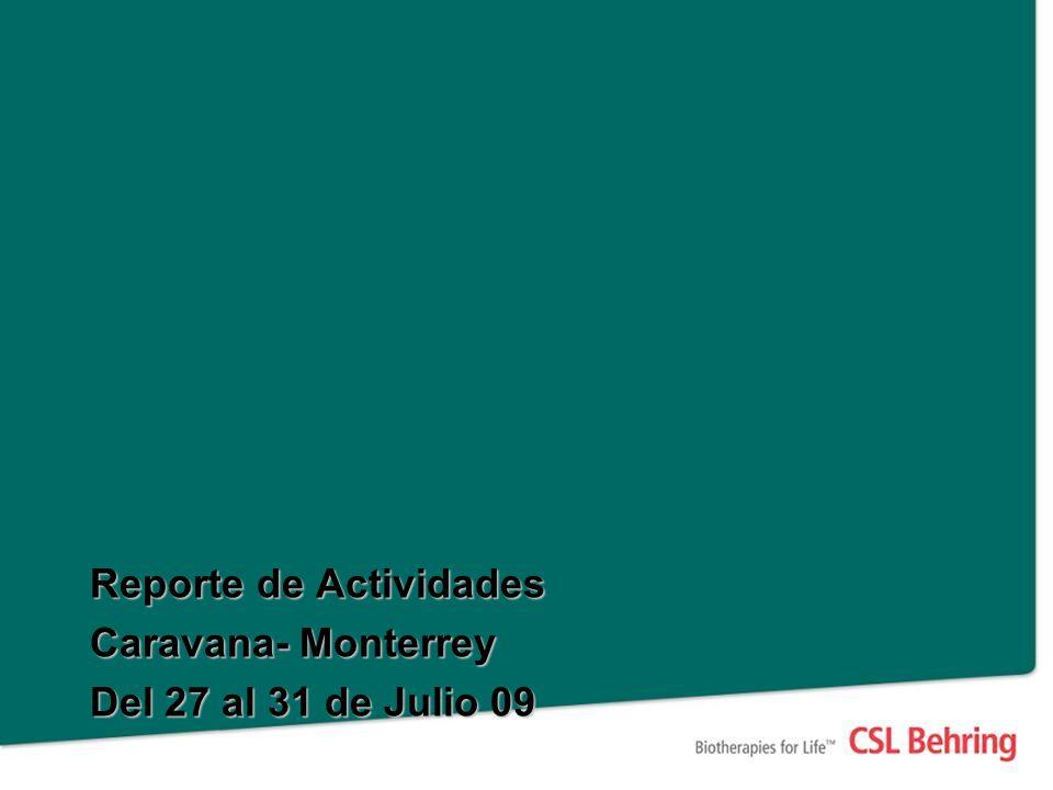 Programa Final Lunes 27 de Julio de 2009 Actividad Activación en Hospitales y Platicas NombreComentario 1 Cruz Roja Mexicana Monterrey Conferencia Inducción a la Hemofilia Asistentes 35 aproximadamente Entrega de Díptico Hemofilia (35), Entrega de Folletos de Producto (35 c/u) 2IMSS HGZ No.
