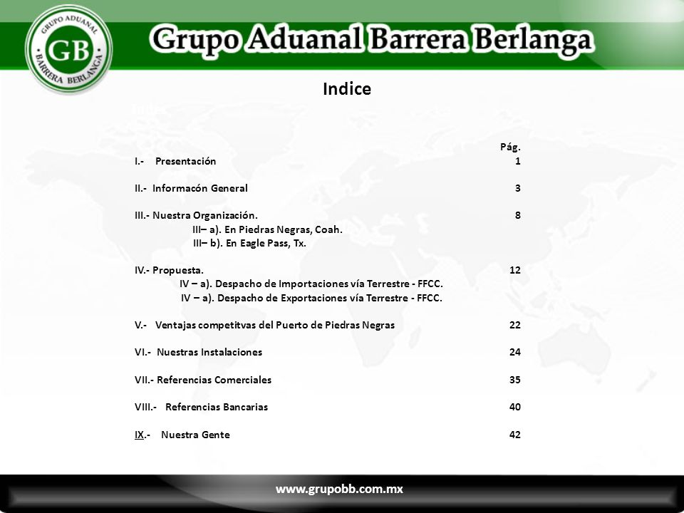 Organigrama Socios representantes 11 www.grupobb.com.mx 11 Fernando Barrera Agente Aduanal fbarrera@grupobb.com.mx Ing.