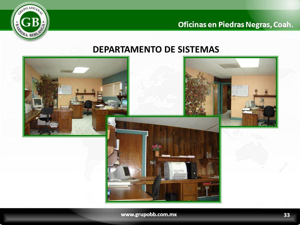 31 Oficinas en Piedras Negras, Coah. DEPARTAMENTO DE SISTEMAS www.grupobb.com.mx 33