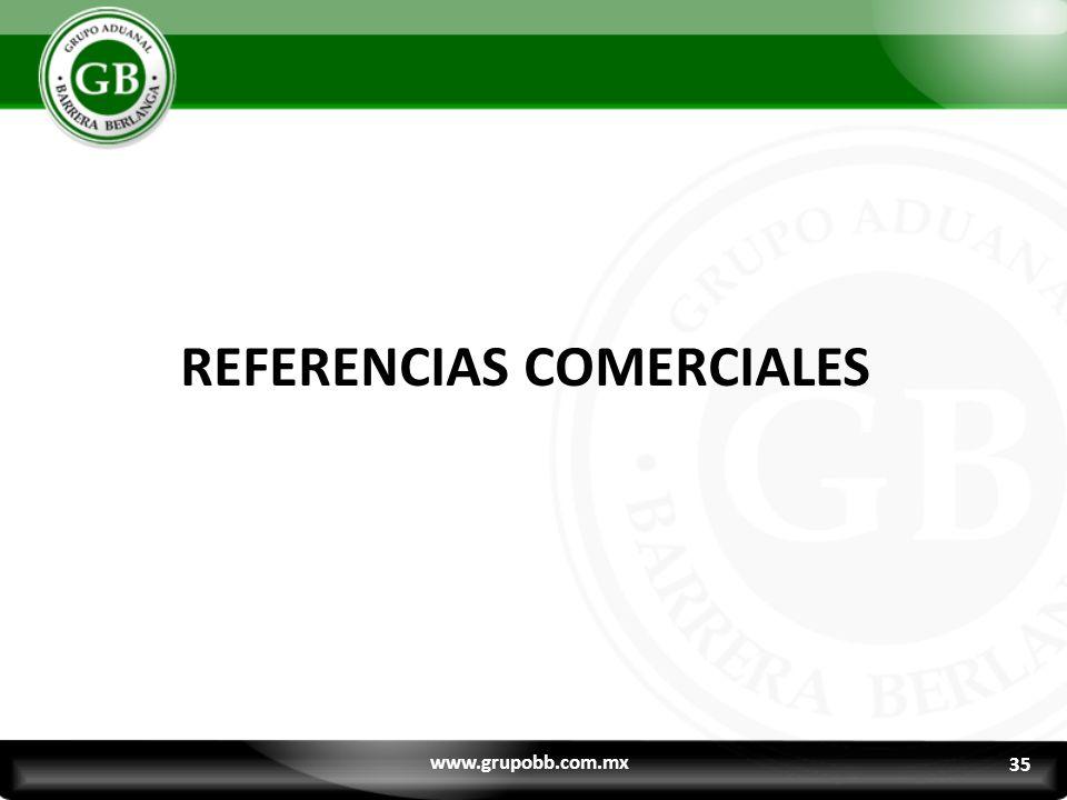 33 REFERENCIAS COMERCIALES www.grupobb.com.mx 35