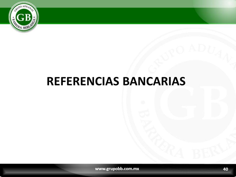 REFERENCIAS BANCARIAS www.grupobb.com.mx 40
