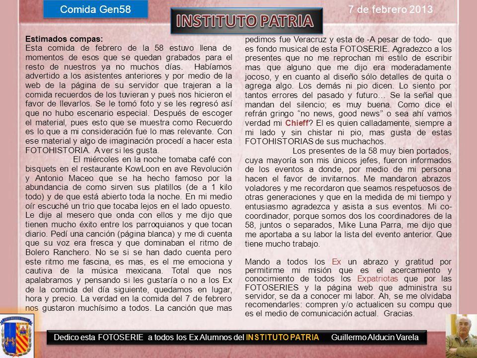 Dedicado a todos los Exalumnos del INSTITUTO PATRIA Guillermo Alducin Varela Gen58 FOTOHISTORIA 7 de Febrero 2013 Ver última página Uno de los hombres