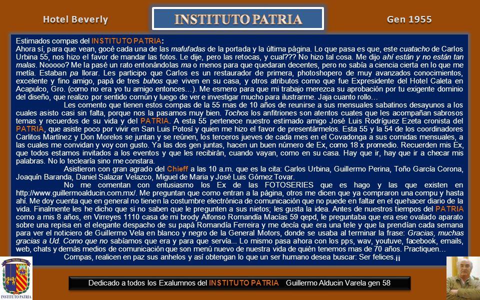 FOTOHISTORIA Dedicado a todos los Exalumnos del INSTITUTO PATRIA Guillermo Alducin Varela Gen 58 DESAYUNO MENSUAL de los Bachilleres del INSTITUTO PAT
