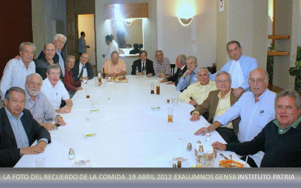 LA FOTO DEL RECUERDO DE LA COMIDA 19 ABRIL 2012 EXALUMNOS GEN58 INSTITUTO PATRIA