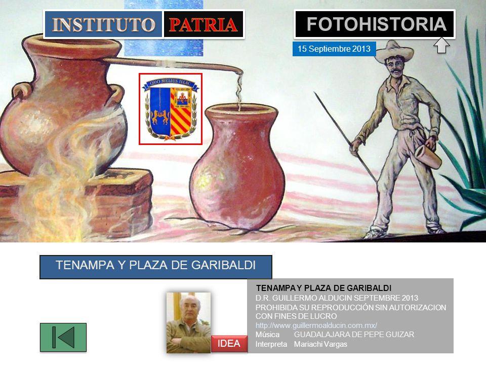 TENAMPA Y PLAZA DE GARIBALDI D.R.