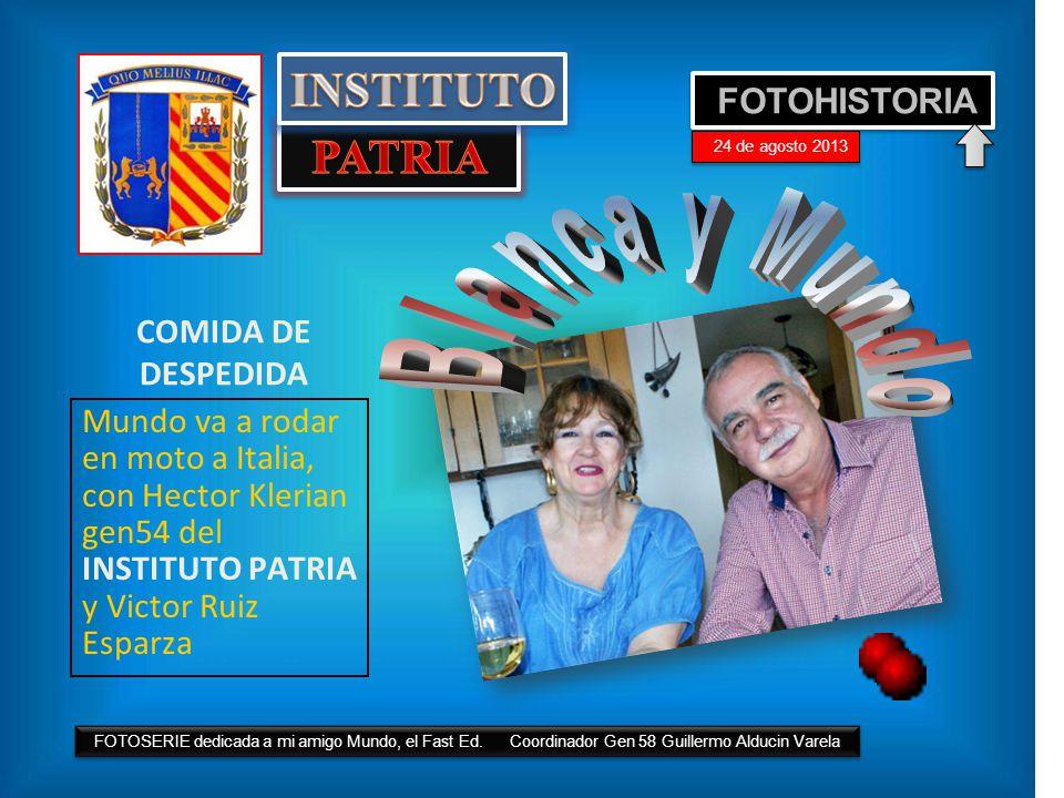 COMIDA DE DESPEDIDA Mundo va a rodar en moto a Italia, con Hector Klerian gen54 del INSTITUTO PATRIA y Victor Ruiz Esparza FOTOHISTORIA 24 de agosto 2013 FOTOSERIE dedicada a mi amigo Mundo, el Fast Ed.