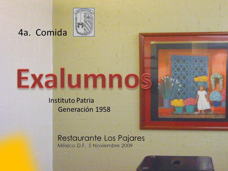 1 4a. Comida Restaurante Los Pajares México D.F. 5 Noviembre 2009 Instituto Patria Generación 1958