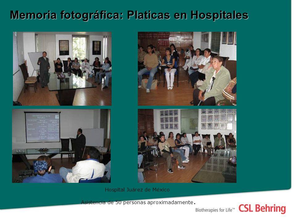 Memoria fotográfica: Platicas en Hospitales Hospital Juárez de México Asistencia de 50 personas aproximadamente.