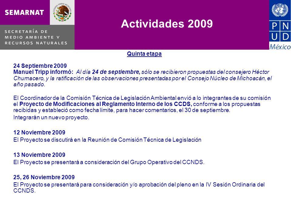 Quinta etapa 24 Septiembre 2009 Manuel Tripp informó: Al día 24 de septiembre, sólo se recibieron propuestas del consejero Héctor Chumacero, y la ratificación de las observaciones presentadas por el Consejo Núcleo de Michoacán, el año pasado.