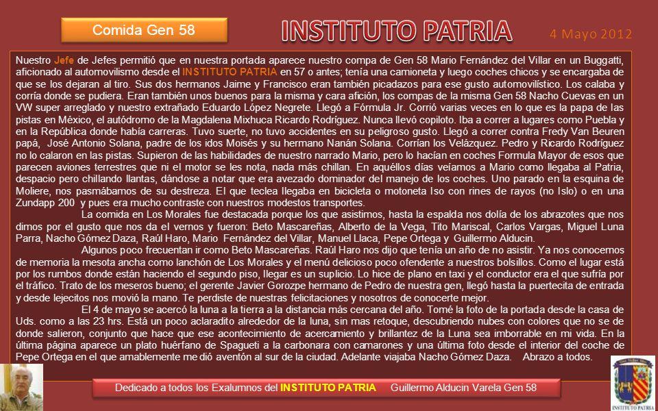 FOTOHISTORIA Dedicado a todas los Exalumnos del INSTITUTO PATRIA Guillermo Alducin Varela Gen 58 Mayo 3 2012 El acercamiento lunar del 4 de mayo a las 23 hrs.