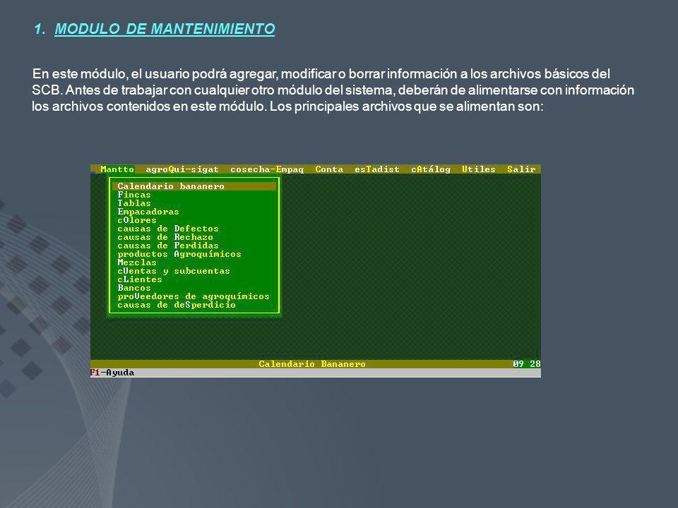 En este módulo, el usuario podrá agregar, modificar o borrar información a los archivos básicos del SCB. Antes de trabajar con cualquier otro módulo d