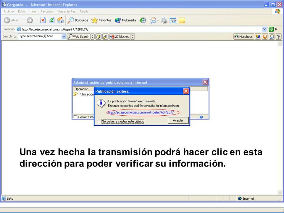 Una vez hecha la transmisión podrá hacer clic en esta dirección para poder verificar su información.