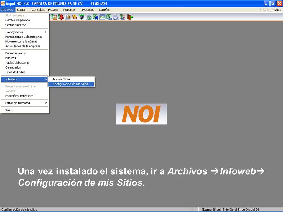 Una vez instalado el sistema, ir a Archivos Infoweb Configuración de mis Sitios.