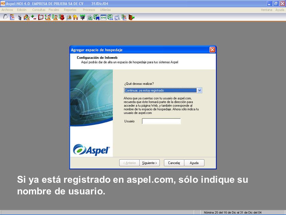 Si ya está registrado en aspel.com, sólo indique su nombre de usuario.