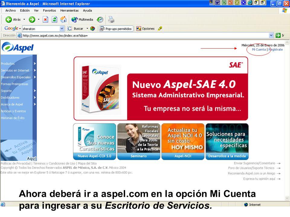 Ahora deberá ir a aspel.com en la opción Mi Cuenta para ingresar a su Escritorio de Servicios.