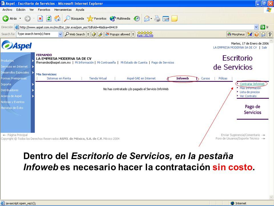 Dentro del Escritorio de Servicios, en la pestaña Infoweb es necesario hacer la contratación sin costo.