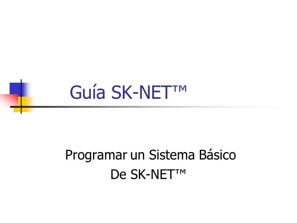 Guía SK-NET Programar un Sistema Básico De SK-NET
