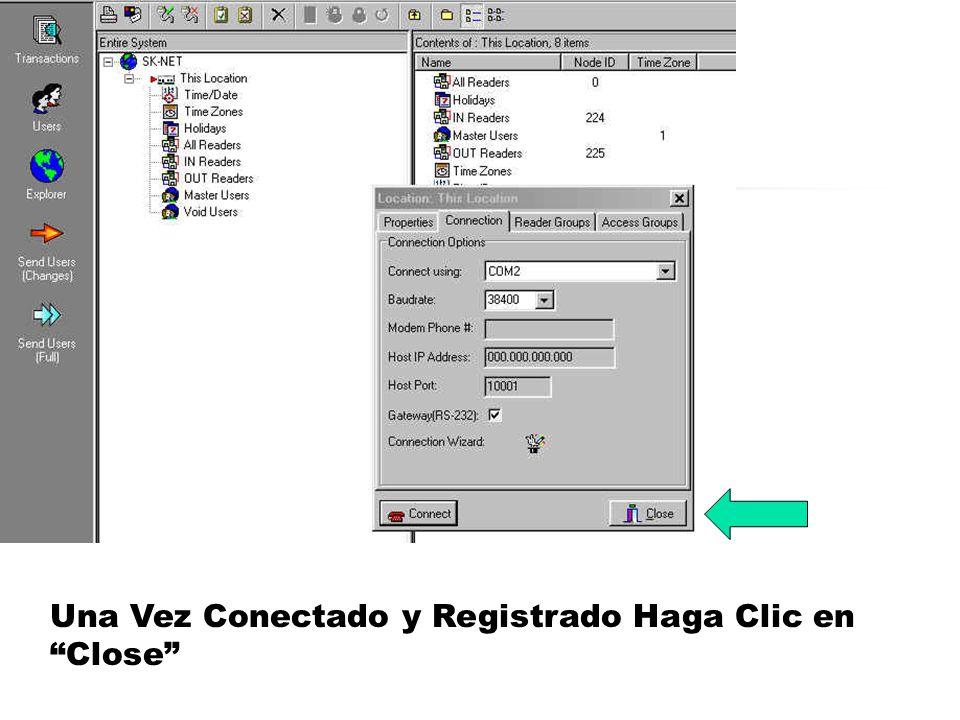 Una Vez Conectado y Registrado Haga Clic en Close