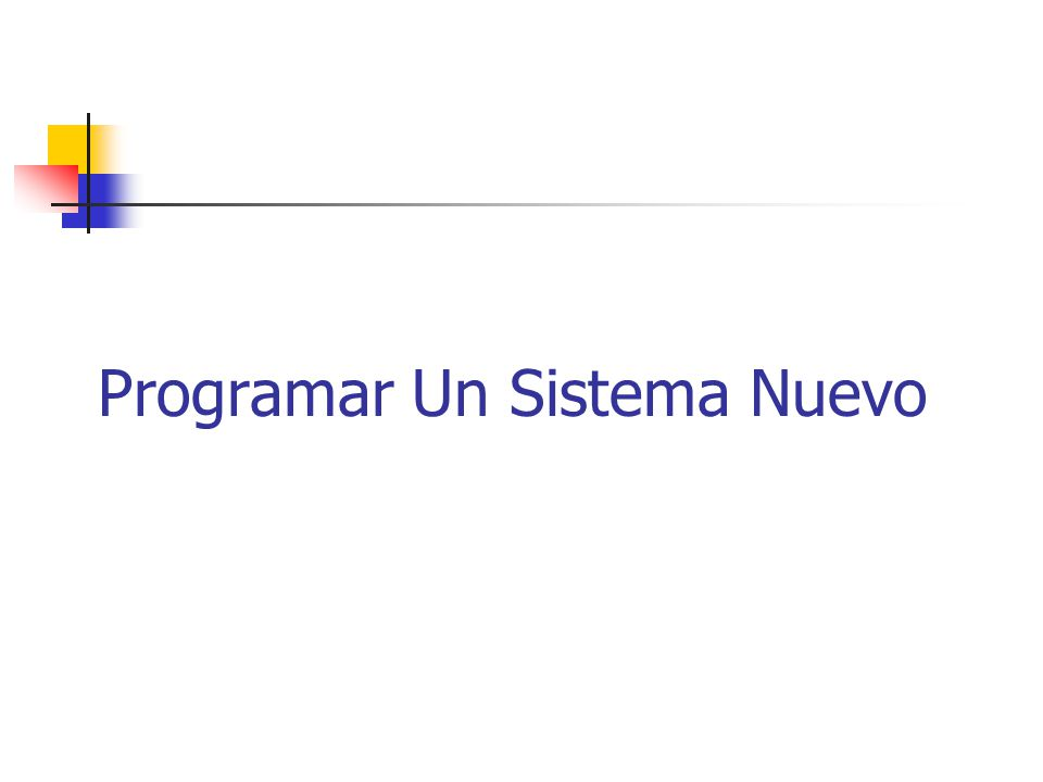 Programar Un Sistema Nuevo