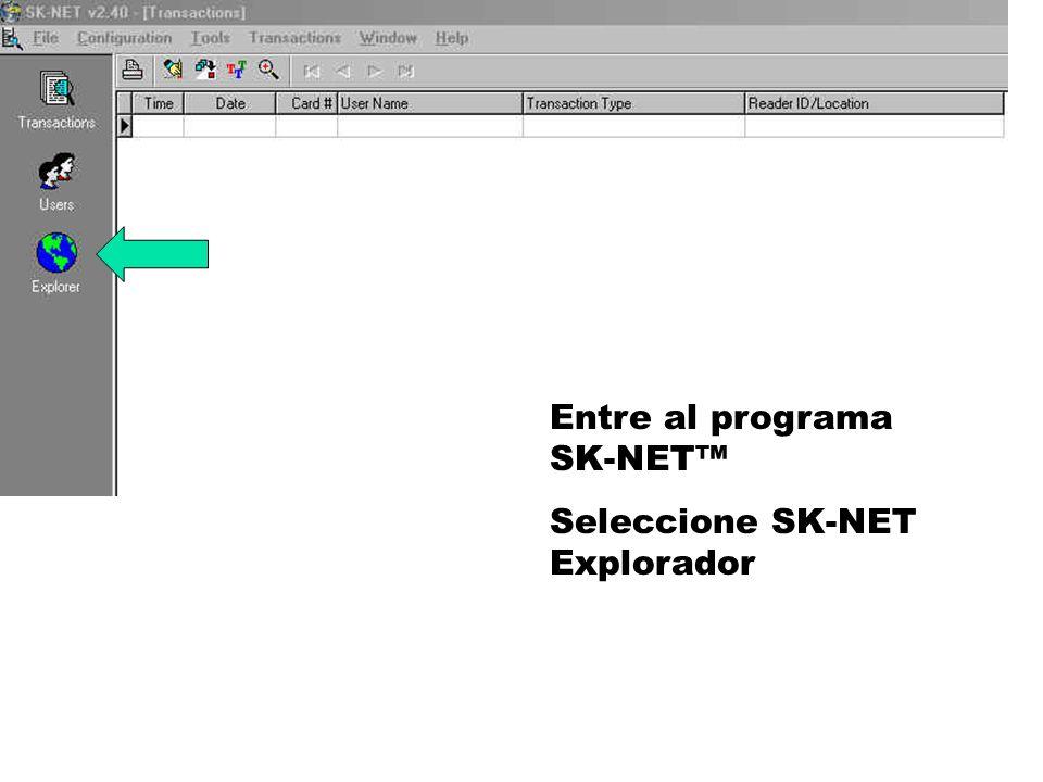 Entre al programa SK-NET Seleccione SK-NET Explorador