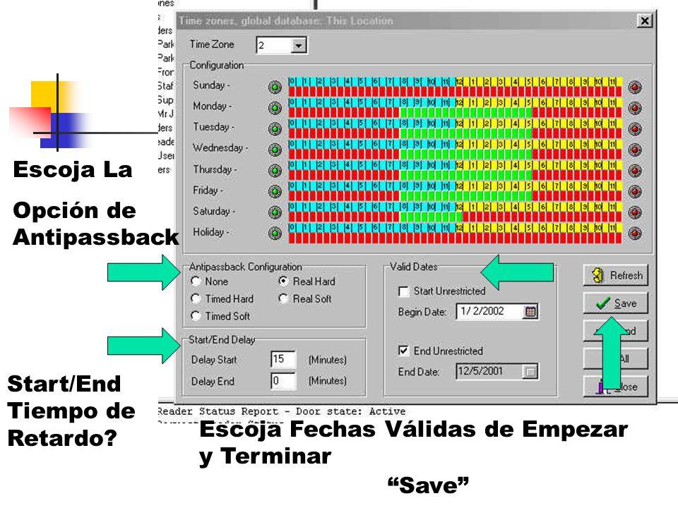 Escoja La Opción de Antipassback Escoja Fechas Válidas de Empezar y Terminar Start/End Tiempo de Retardo.