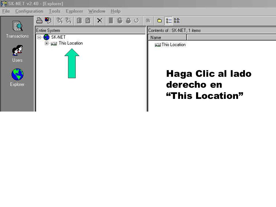Haga Clic al lado derecho en This Location